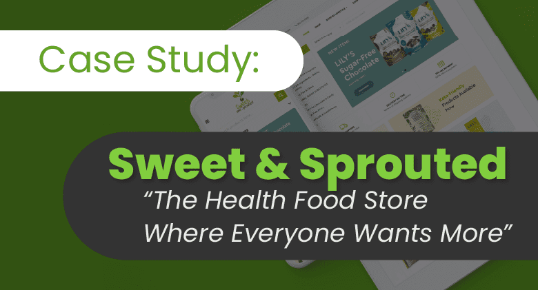 Case Study for Sweet & Sprouted